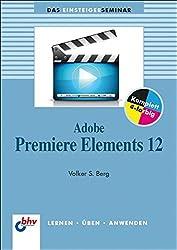 Adobe Premiere Elements 12 (bhv Einsteigerseminar)
