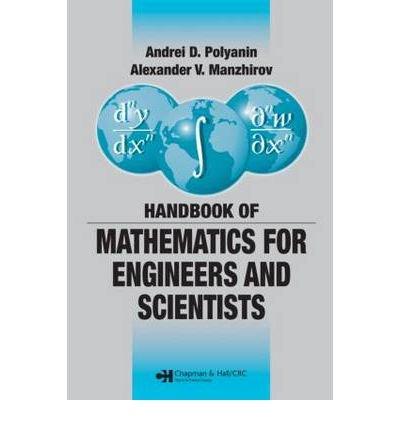 [( Handbook of Mathematics for Engineers and Scientists )] [by: Alexander V. Manzhirov] [Nov-2006]