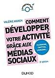 Comment développer votre activité grâce aux médias sociaux - 3e éd. - Facebook, Twitter, LinkedIn: Facebook, Twitter, LinkedIn, Instagram et les autres plateformes sociales