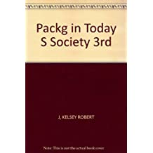 Packaging in Today's Society, Third Edition