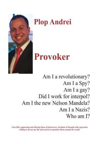 Provoker: Am I a revolutionary? Am I a Spy? Am I a gay? Did I work for interpol? Am I the new Nelson Mandela? Am I a Nazis? Who am I?