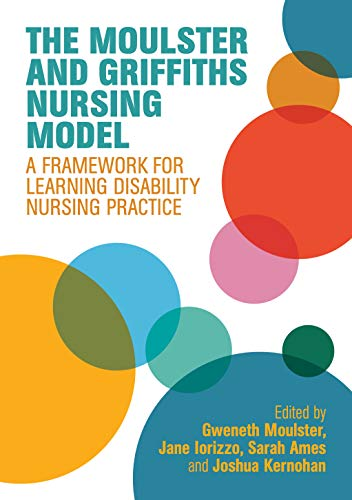 The Moulster and Griffiths Learning Disability Nursing Model: A Framework for Practice (English Edition)