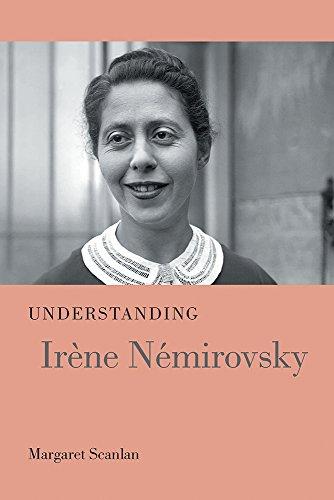 Understanding Irène Némirovsky (Understanding Modern European and Latin American Literature)