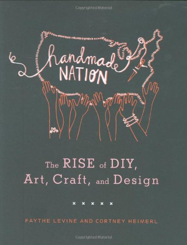 handmade-nation-the-rise-of-diy-art-craft-and-design