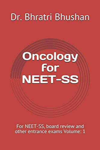 Oncology for NEET-SS: For NEET-SS, board review and other entrance exams Volume: 1 (Oncology McQs for Neet-SS (Medical Oncology and Surgical Oncology)))