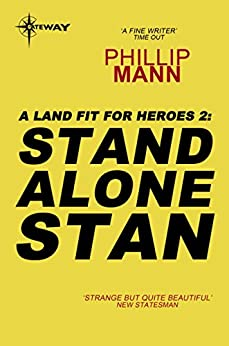 Stand Alone Stan: A Land Fit for Heroes 2 by [Mann, Phillip]