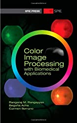 Color Image Processing with Biomedical Applications (Press Monographs)