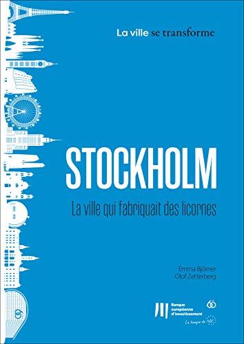 Couverture du livre Stockholm: La ville qui fabriquait des licornes (La ville se transforme t. 8)