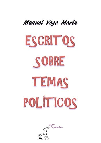 Escritos sobre temas políticos por Manuel Vega Marín