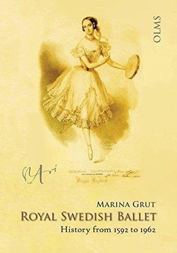 Royal Swedish Ballet: History from 1592 to 1962 por Marina Grut