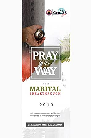 Pray Your Way into Marital Breakthrough: 21-day personal prayer and