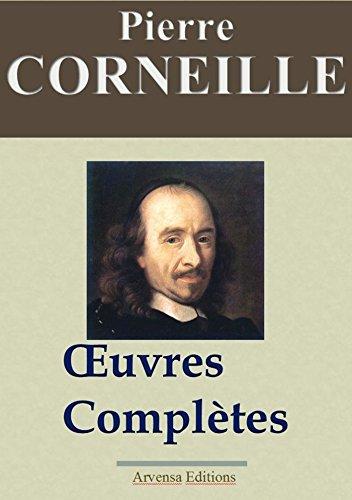 Corneille : Œuvres complètes et annexes – Arvensa éditions – annotées, complétées et illustrées por Pierre Corneille
