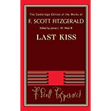 Last Kiss (The Cambridge Edition of the Works of F. Scott Fitzgerald)