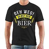 Männer und Herren T-Shirt GEH Weg du bist kein Bier Größe S - 8XL