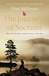 The Journeys of Socrates: How a Boy Became a Warrior Became a Wise Man by Dan Millman (2005-03-07)