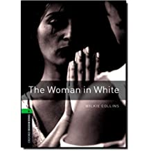 Oxford Bookworms Library: Stage 6: The Woman in White: 2500 Headwords (Oxford Bookworms ELT) by Collins, Wilkie, Lewis, Richard G. (2007) Paperback