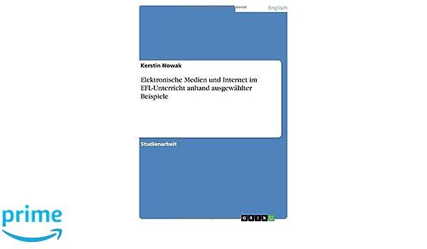 Elektronische Medien und Internet im EFL-Unterricht anhand ausgewählter Beispiele (German Edition)