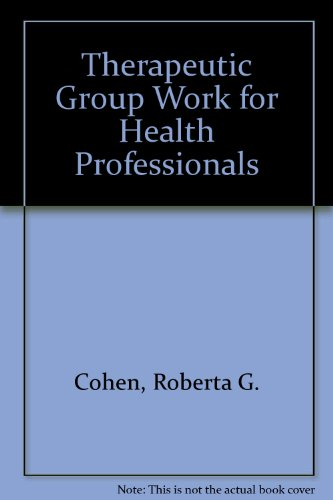 Therapeutic Group Work for Health Professionals