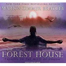 The Forest House (Avalon #02) - IPS Bradley, Marion Zimmer ( Author ) Sep-07-2010 Compact Disc