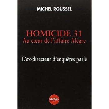 Homicide 31 : Au coeur de l'affaire Alègre, l'ex-directeur d'enquêtes parle