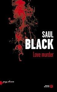 vignette de 'Série Valerie Hart n° 2<br /> Love murder (Saul Black)'
