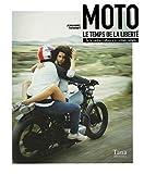 Moto, le temps de la liberté - De la contre-culture à la custom culture