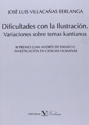 Dificultades con la Ilustración. Variaciones sobre temas kantianos (Verbum Menor) por JOSÉ LUIS VILLACAÑAS BERLANGA