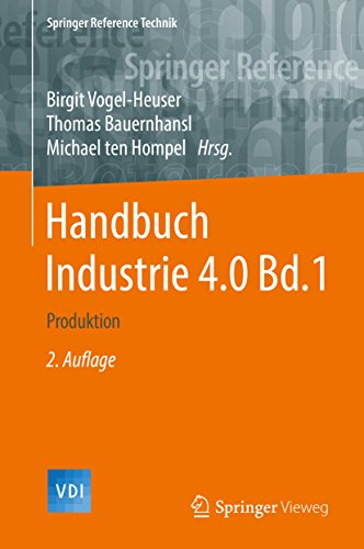 Handbuch Industrie 4.0 Bd.1: Produktion (VDI Springer Reference)