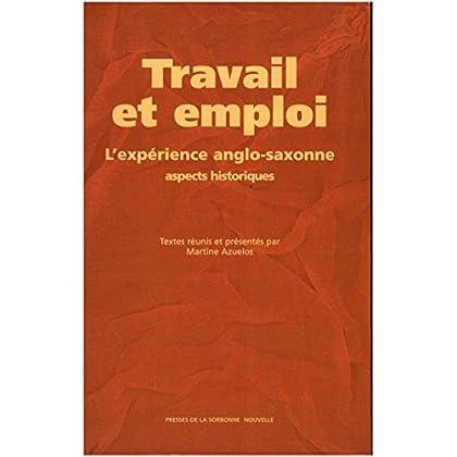 Travail et emploi: L'expérience anglo-saxonne. Aspects historiques (Monde anglophone)