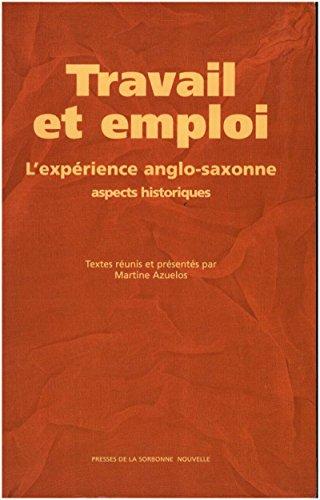 Travail et emploi: L'expérience anglo-saxonne. Aspects historiques (Monde anglophone) par Martine Azuelos