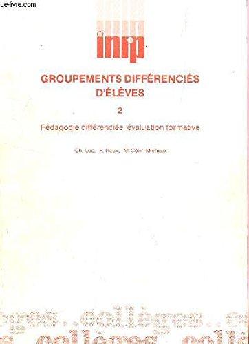 Pédagogie différenciée, évaluation formative: Groupes de niveaux-matière et autres groupements