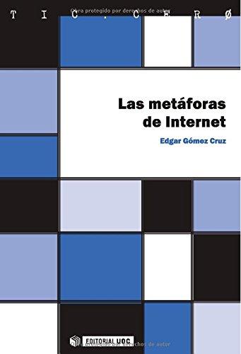 Las metáforas de Internet (Tic . Cero)