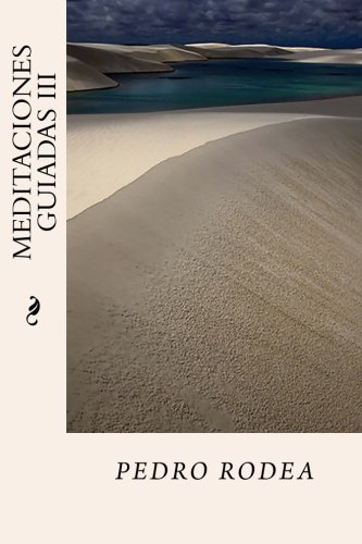 Meditaciones Guiadas III: Volume 3 por pedro rodea