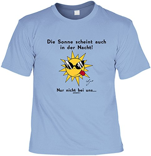 Spaß-Shirt/ Comic-Shirt/Fun-Baumwollshirt mit Aufdruck: Die Sonne scheint auch in der Nacht! Nur nicht bei uns? - geniale Geschenkidee Hellblau