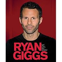 Ryan Giggs: My Life, My Story