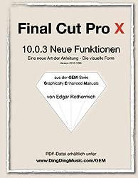 Final Cut Pro X - 10.0.3 Neue Funktionen: Eine neu Art von Anleitung - die visuelle Form
