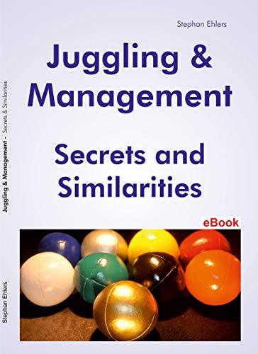 Juggling & Management: Secrets and Similarities (English Edition)