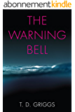 The Warning Bell: A Suspense Thriller - Some Wounds Can Never Heal... (English Edition)