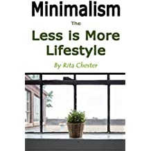 Minimalism: The Less Is More Lifestyle (English Edition)