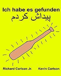 Ich habe es gefunden : Ein Bilderbuch für Kinder Deutsch-Persisch (Farsi) (Zweisprachige Ausgabe) (www.rich.center)