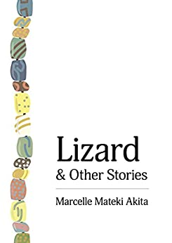 Lizard & Other Stories by [Akita, Marcelle Mateki]