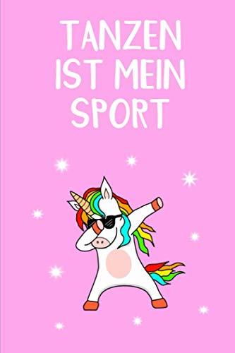 Tanzen ist mein Sport: Rosa Dabbendes Einhorn mit Sonnenbrille Tagebuch Liniert 110 Seiten 6x9 Skizzenheft Schulheft. Optimal auch als Zeichenbuch, Blankobuch, Leeres Tagebuch