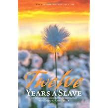 12 Years a Slave: Includes Interviews of Former Slaves and Illustrations