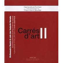 Carrés d'art II : Dictionnaire illustré et cote des foulards Hermès