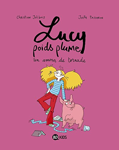 Lucy poids plume, Tome 01: Un amour de tornade