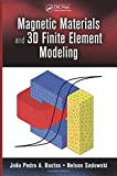 Magnetic Materials and 3D Finite Element Modeling - Joao Pedro A. Bastos, Nelson Sadowski