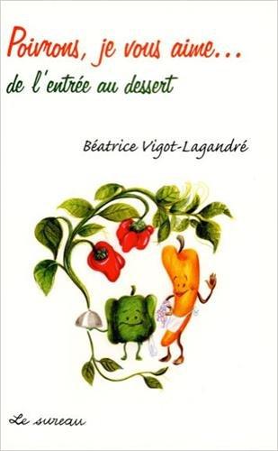 Poivrons, je vous aime... par Béatrice Vigot-Lagandré