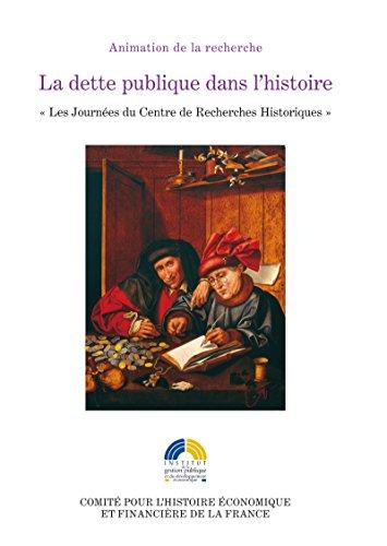 La dette publique dans l'histoire: «Les Journées du Centre de Recherches Historiques&nbsp» des 26, 27 et 28 novembre 2001