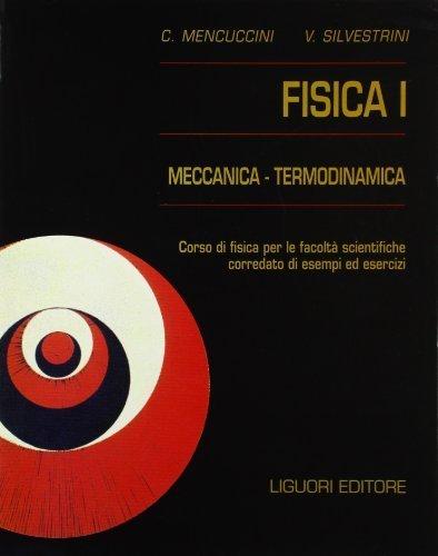 Fisica 1. Meccanica termodinamica. Corso di fisica per le facolt scientifiche. Con esempi ed esercizi di Mencuccini, Corrado (1986) Tapa blanda