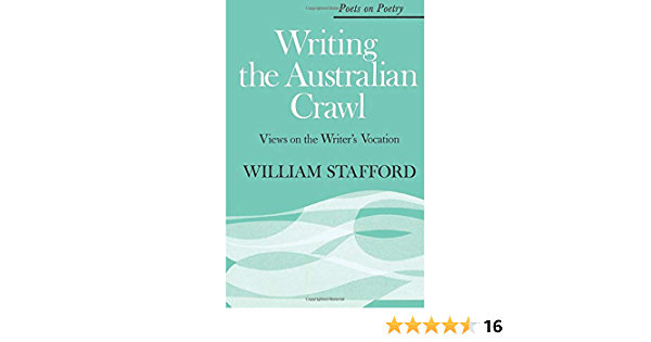 Writing The Australian Crawl Views On The Writer S Vocation Poets On Poetry Stafford William Fremdsprachige Bücher